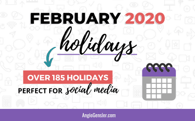 February 2020 Holidays + Fun, Weird and Special Dates