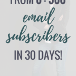 How I went from 0 - 500 email subscribers in 30 days_Pin