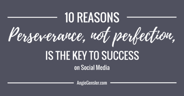 10 reasons perseverance, not perfection_FB