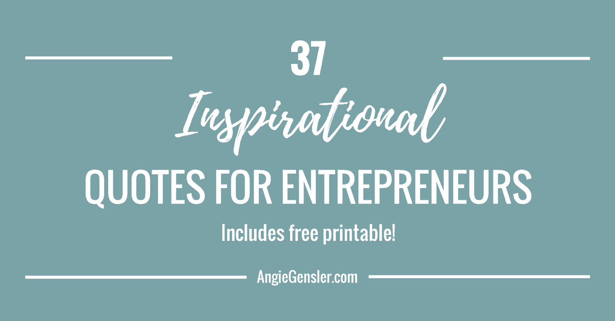 37 Inspirational Quotes for Entrepreneurs