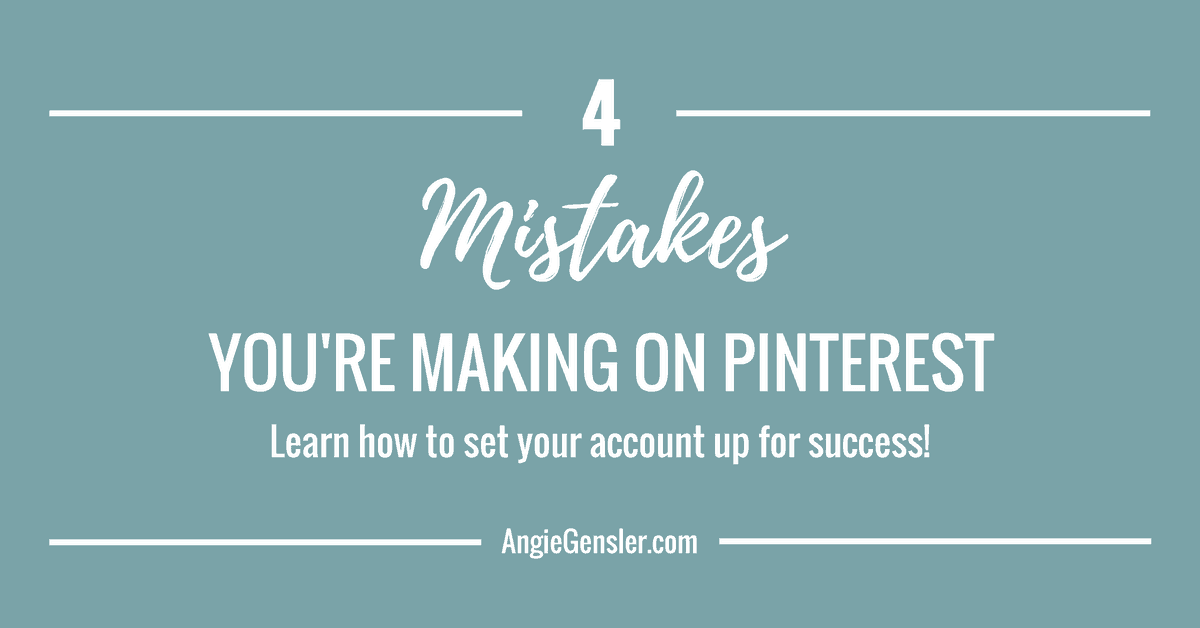 4 Mistakes You're Making on Pinterest