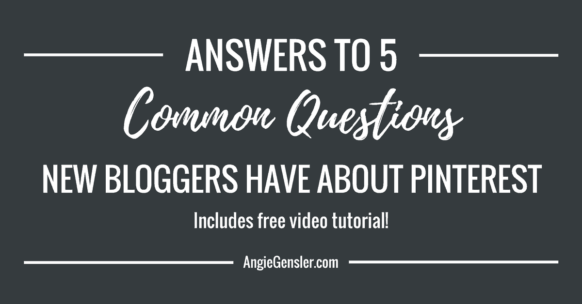 Answers to 5 Common Questions New Bloggers and Business Owners Have About Pinterest