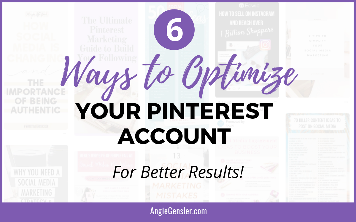 6 Ways To Optimize Your Pinterest Account