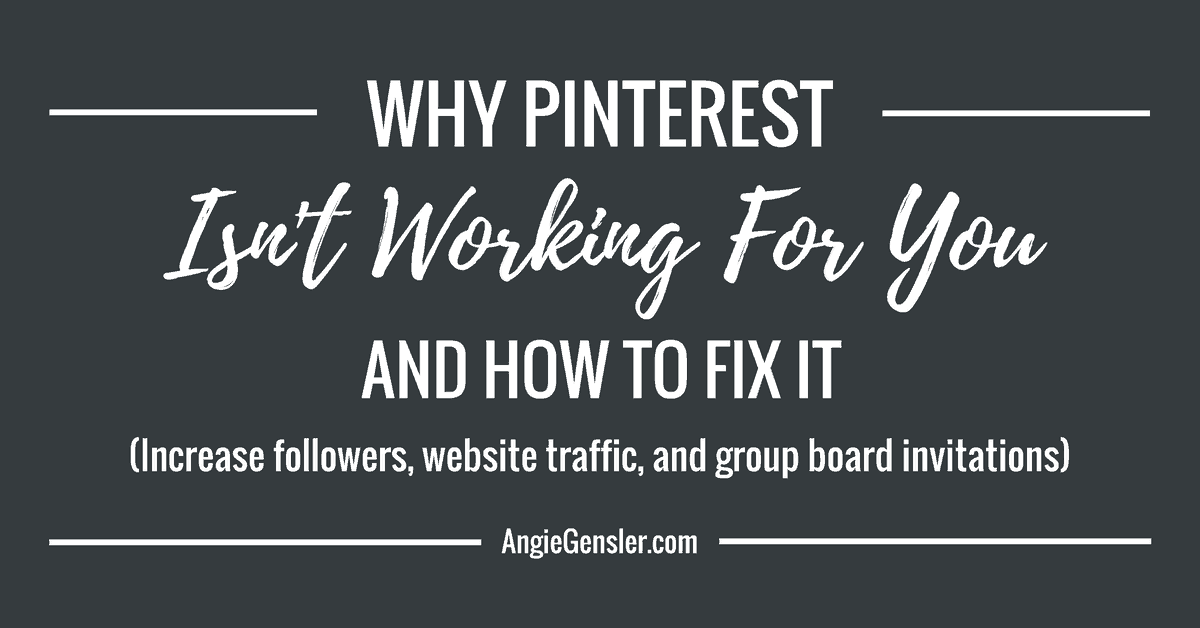 Why Pinterest isn't working for you and how to fix it