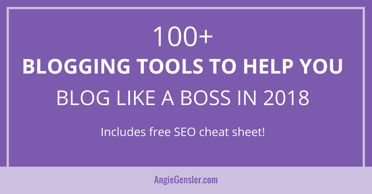 100+ Blogging Tools to Help You Blog Like a Boss in 2018