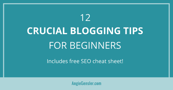 12 Crucial Blogging Tips