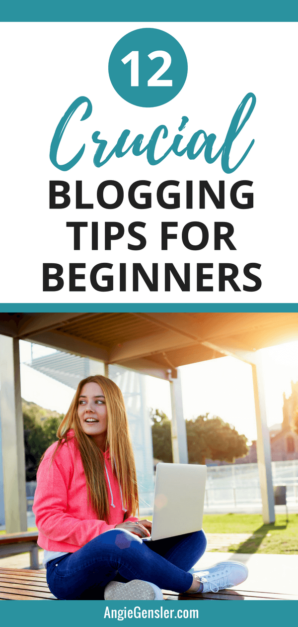 12 Crucial Blogging Tips for Beginners - Angie Gensler