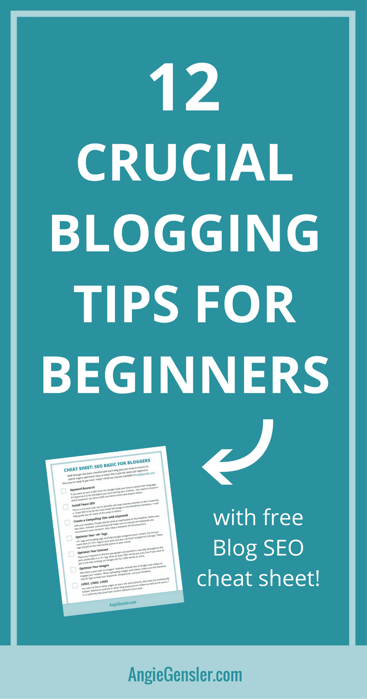 12 Crucial Blogging Tips for Beginners. Includes a free SEO cheat sheet for beginning bloggers.