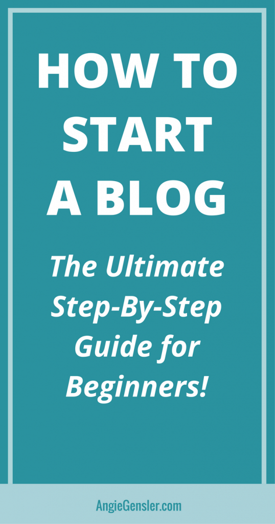 How to start a blog on Wordpress in 2018 Angie Gensler