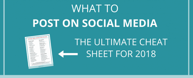 What to Post on Social Media - The Ultimate Cheat sheet for 2018