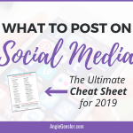 What to Post on Social Media – The Ultimate Cheat Sheet for 2019