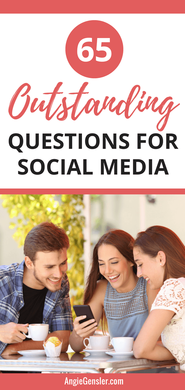 65 Outstanding Questions for Social Media