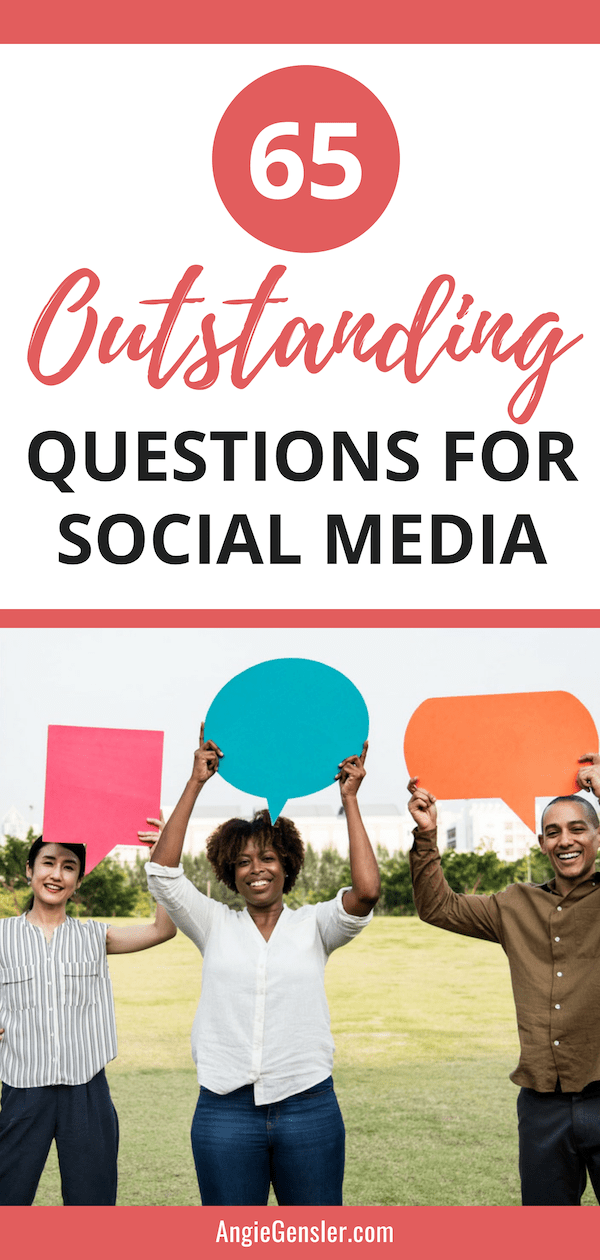 65 Social Media Questions to Increase Engagement - Angie Gensler