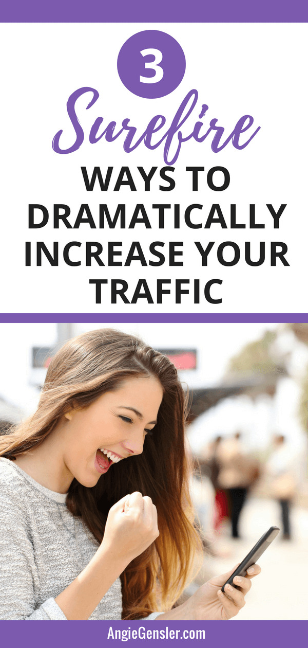 3 Surefire ways to dramatically increase your traffic