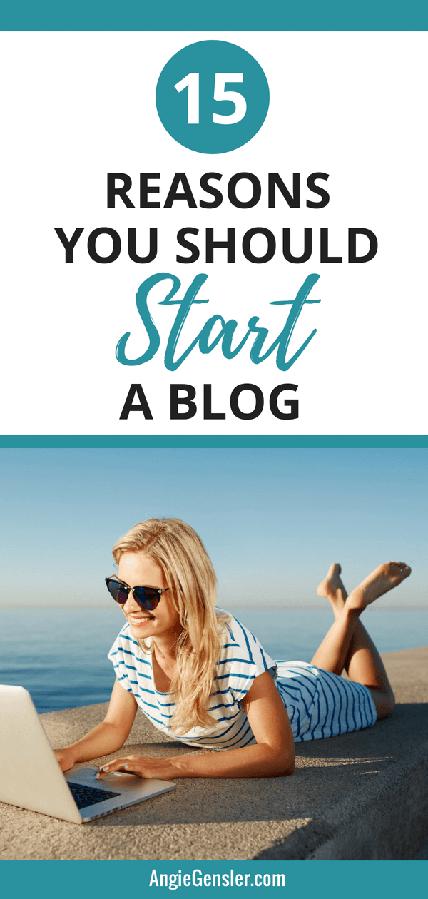 Should I start a blog 15 Reasons You Should Start a Blog