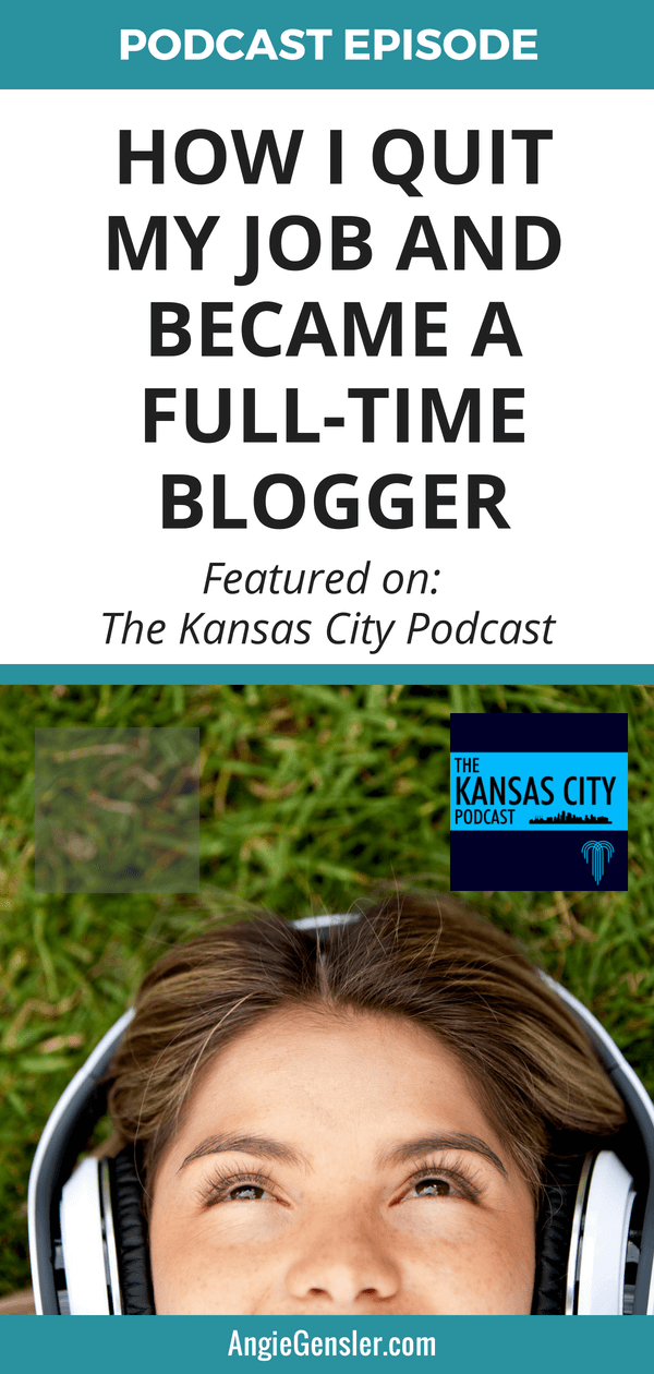 Learn how I quit my high-paying corporate job and became a full-time blogger in this episode of The Kansas City Podcast.