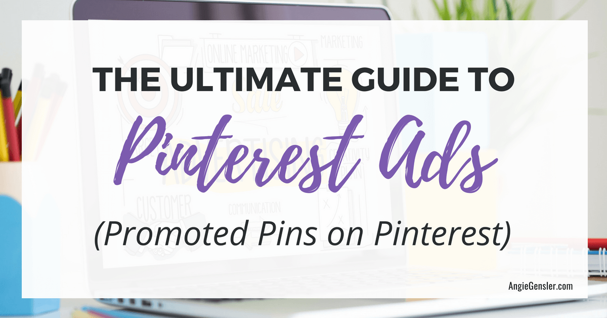 The Ultimate Guide to Pinterest Ads - Promoted Pins