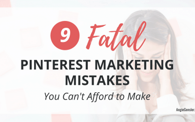 9 Fatal Pinterest Marketing Mistakes You Can't Afford to Make