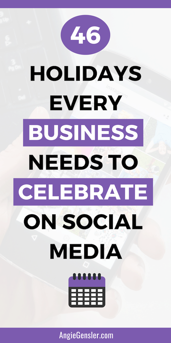 46 Holidays Every Business Needs to Celebrate on Social Media