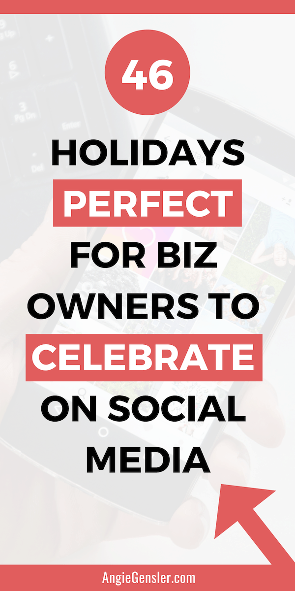 46 Holidays Perfect for Biz Owners to Celebrate on Social Media