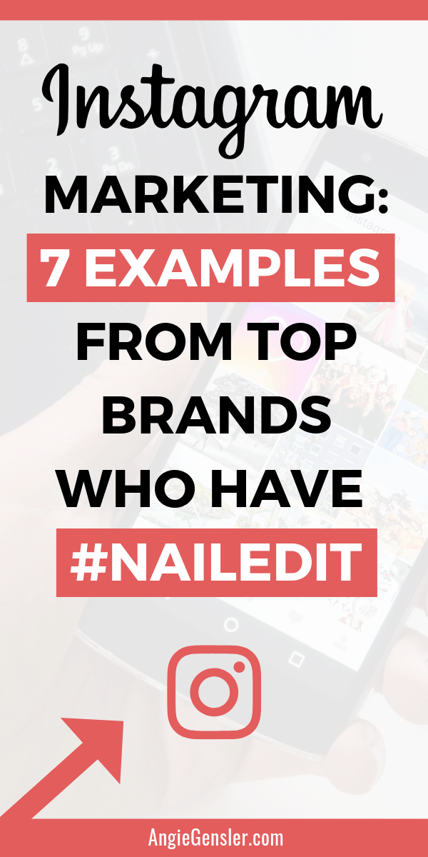 Instagram marketing 7 examples from top brands who have nailed it
