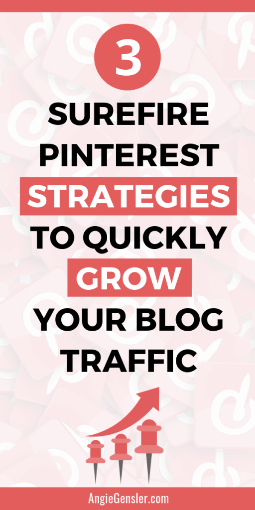 3 Surefire Pinterest Strategies to quickly grow your blog traffic