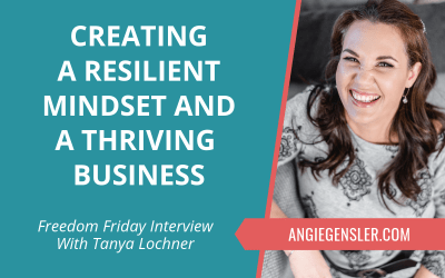 Creating a Resilient Mindset and a Thriving Business