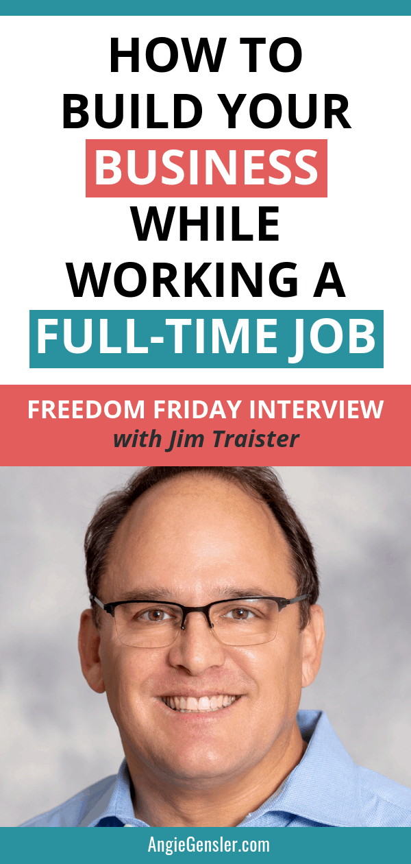In this Freedom Friday interview, Jim Traister talks about how to build your business while working a full-time job. If you're dreaming of a freedom lifestyle and want to quit your job to build your own business you have to watch this interview. Jim shares some amazing tips and resources for small business owners. #AngieGensler #FreedomFriday #EntrepreneurTips #SmallBusinessTips