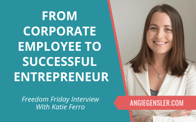 From Corporate Employee to Successful Entrepreneur