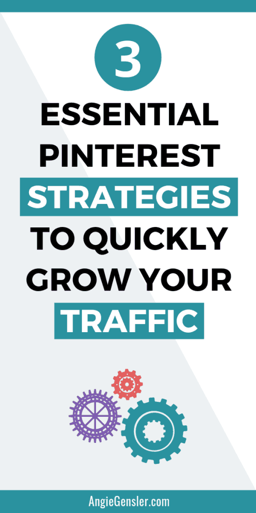 3 Essential Pinterest Strategies to Quickly Grow Your Traffic