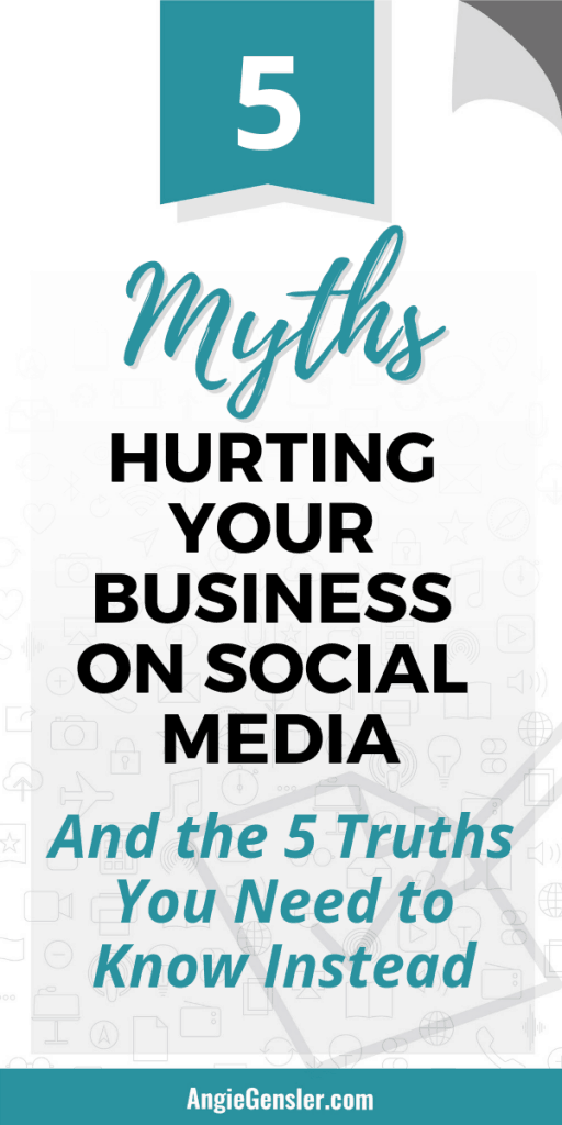 5 Social Media Myths that are hurting your business and the 5 truths you need to know instead