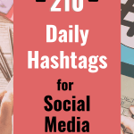 210 Daily Hashtags For Social Media