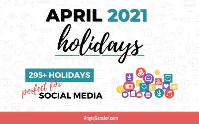 April 2021 Holidays + Fun, Weird and Special Dates