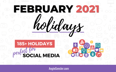 February 2021 Holidays + Fun, Weird and Special Dates