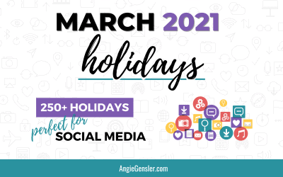 March 2021 Holidays + Fun, Weird and Special Dates