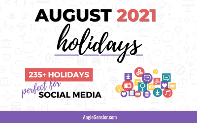 August 2021 Holidays + Fun, Weird and Special Dates