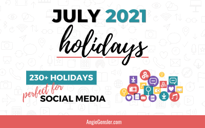 July 2021 Holidays + Fun, Weird and Special Dates