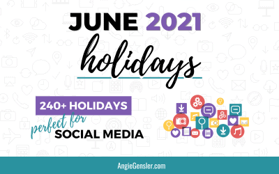 June 2021 Holidays + Fun, Weird and Special Dates