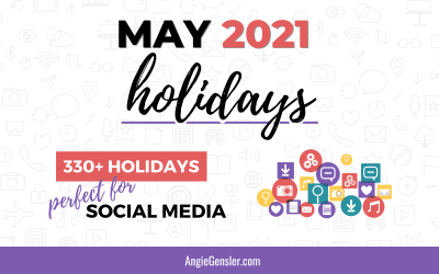 May 2021 Holidays + Fun, Weird and Special Dates