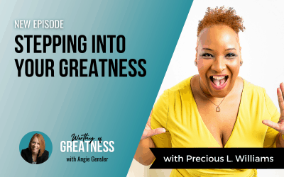 Stepping Into Your Greatness with Precious L. Williams