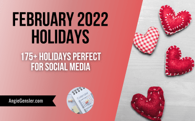 February 2022 Holidays + Fun, Weird and Special Dates