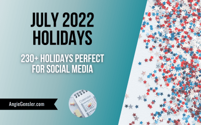 July 2022 Holidays + Fun, Weird and Special Dates