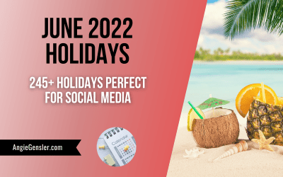 June 2022 Holidays + Fun, Weird and Special Dates