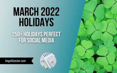 March 2022 Holidays + Fun, Weird and Special Dates
